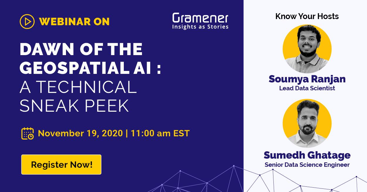Gramener's soumya ranjan mohanty and sumedh ghatage hosting a webinar on building geospatial analytics solutions with deep learning and AI